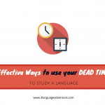 3 Effective Ways to use your dead time to study a language: Chinese and Japanese